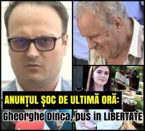 """""""GHEORGHE DINCĂ, PUS ÎN LIBERTATE"""